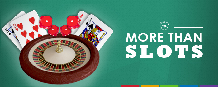 Slots, table games and more!